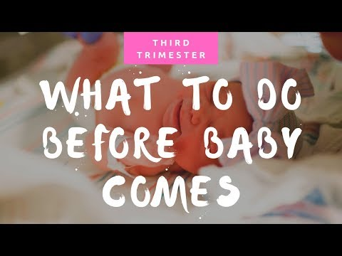 What to do Before Baby Comes: Third Trimester Checklist