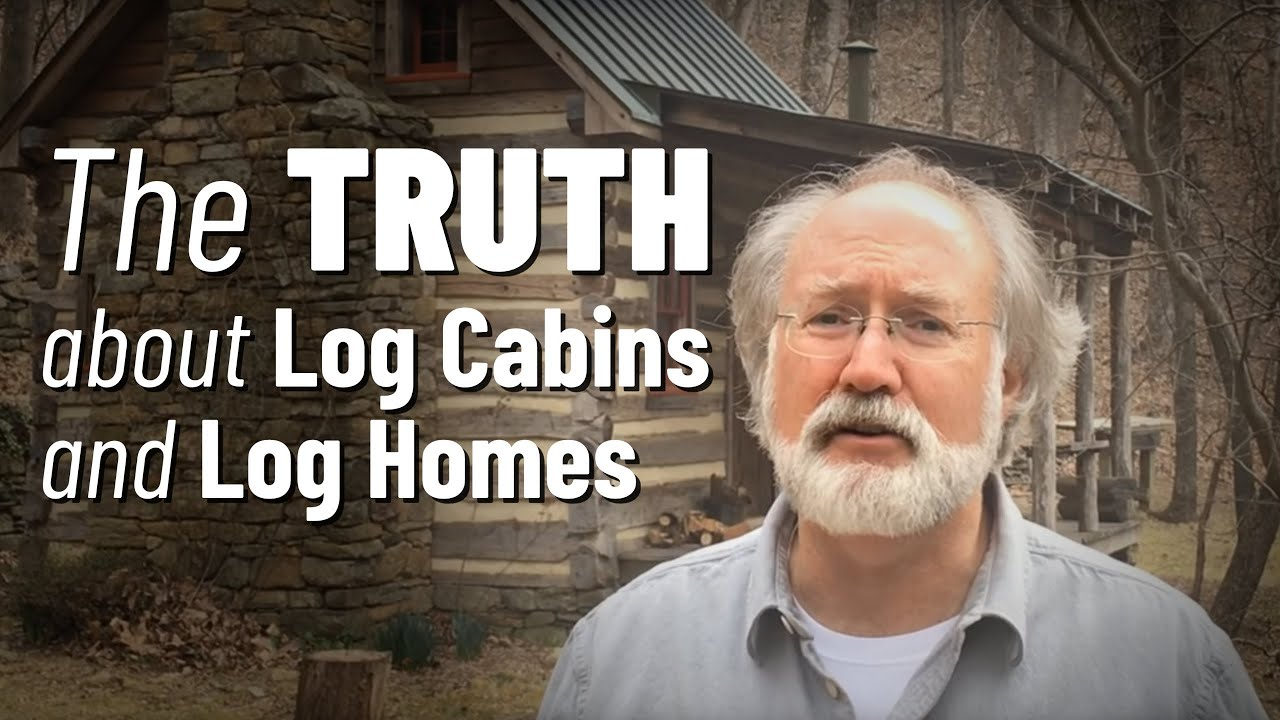 THE TRUTH    about Log Cabins    and Log Homes