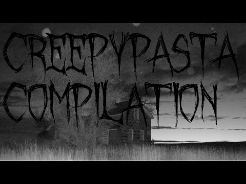Creepypasta Compilation (Short horror stories)