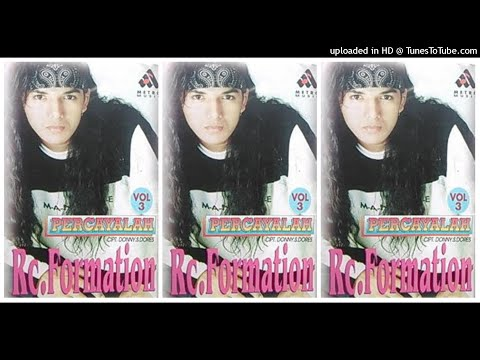RC Formation - Percayalah (1997) Full Album