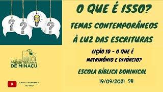 Escola Dominical 19.09.2021  O Que  É Matrimonio e Divorcio  Mateus 19.03-06