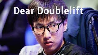 Dear Doublelift.