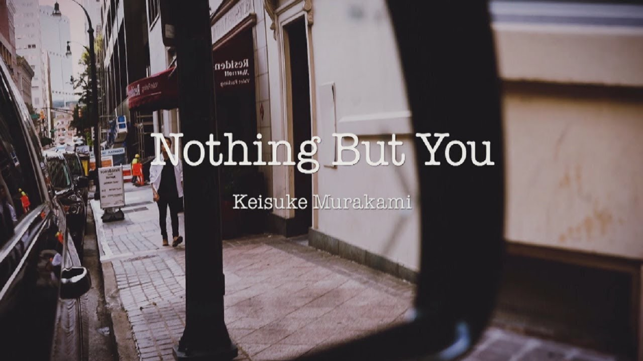 村上佳佑「Nothing But You」Music Video Short ver.