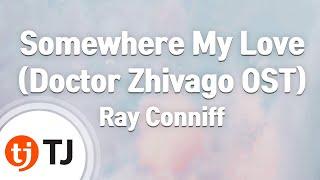 [TJ노래방] Somewhere My Love(Doctor Zhivago OST) - Ray Conniff / TJ Karaoke