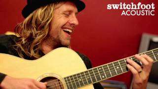 Switchfoot   Your Love Is a Song Acoustic