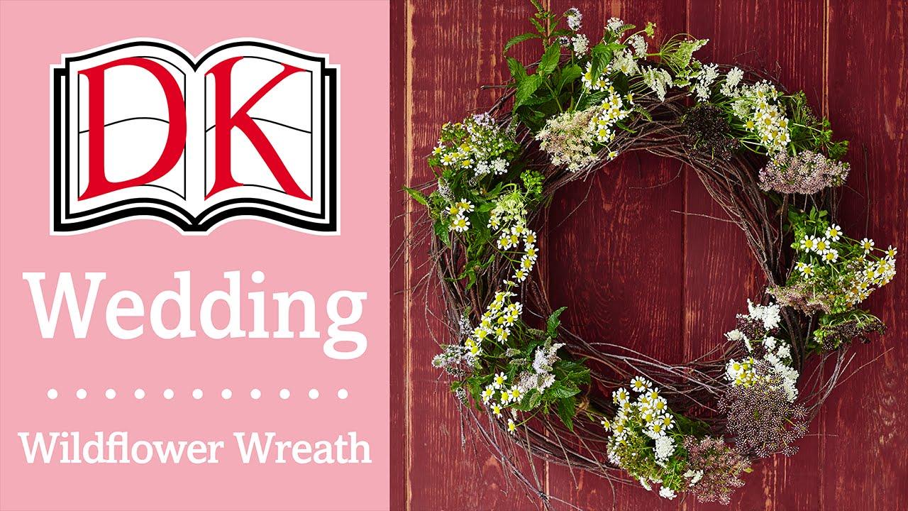 Wedding Decorations: Rustic Wildflower Wreath - YouTube