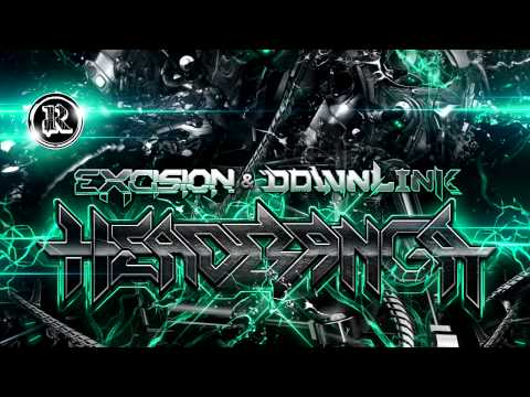 Excision & Downlink  Headbanga