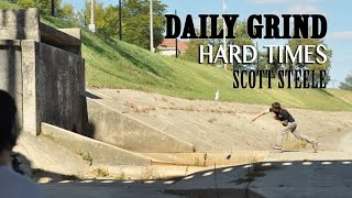 "The Daily Grind ""Hard Times"" Scott Steele"