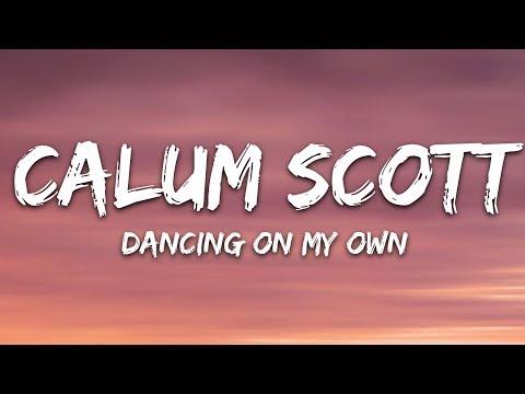 Calum Scott - Dancing On My Own (Lyrics)