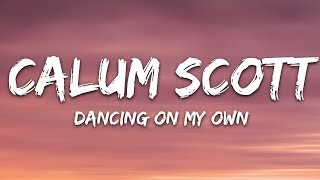 Calum Scott - Dancing On My Own (Lyrics)