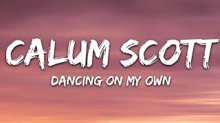 Download lagu Calum Scott - Dancing On My Own (Lyrics)