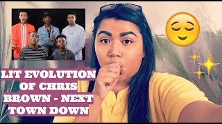 THE LIT EVOLUTION OF CHRIS BROWN| NEXT TOWN DOWN (Reaction)