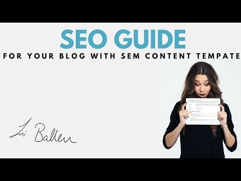 SEO guide for your Blog Post with SEM Content Template | Lori Ballen 2017 SEO