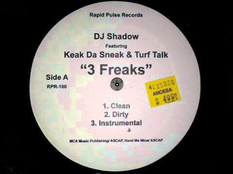 DJ Shadow ft Keak Da Sneak & Turf Talk • 3 Freaks [MMV]