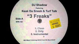 DJ Shadow ft Keak Da Sneak & Turf Talk • 3 Freaks [MMV]