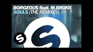 Borgeous feat. M.BRONX - Souls (Thomas Gold Remix)