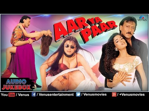Aar Ya Paar Full Songs | Jackie Shroff, Kamal Sidhu, Ritu Shivpuri | Audio Jukebox
