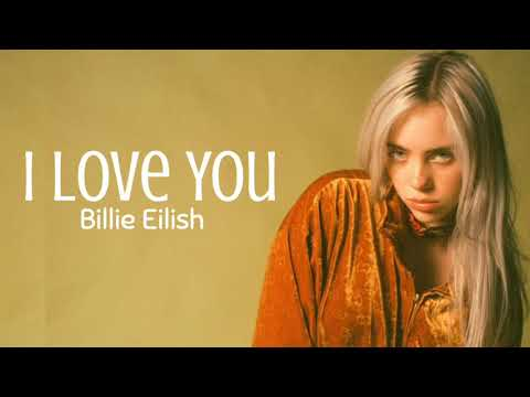 Billie Eilish - I Love You ( Lyrics )