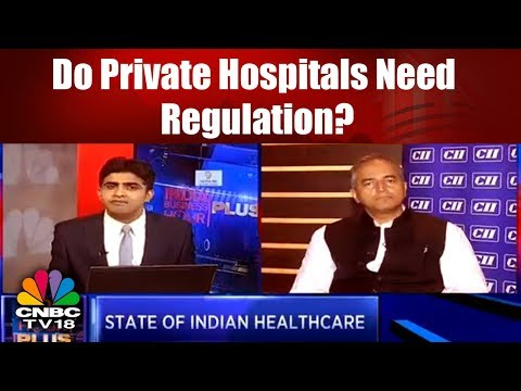 Do Private Hospitals Need Regulation? | State of Indian Healthcare | CNBC TV18