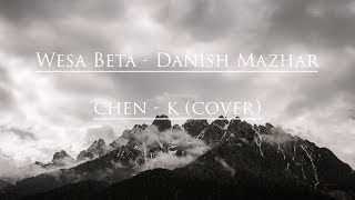 Wesa Beta Danish Mazhar CHEN-K COVER.mp3