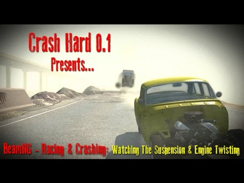BeamNG - Racing & Crashing: Watching The Suspension & Engine Twisting