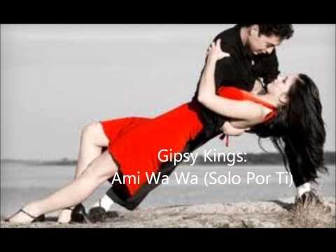Gipsy Kings  Ami Wa Wa (Solo Por Ti)