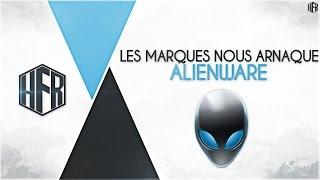 [FR] AlienWare - LES MARQUES NOUS ARNAQUENT-ELLES ? - Hardware FR