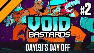 Day[9]'s Day Off - Void Bastards P2
