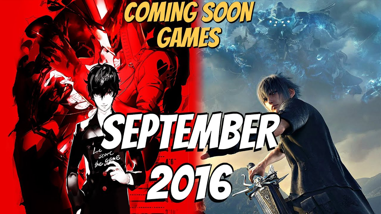 September 2016 Games Upcoming Best Games Coming Soon