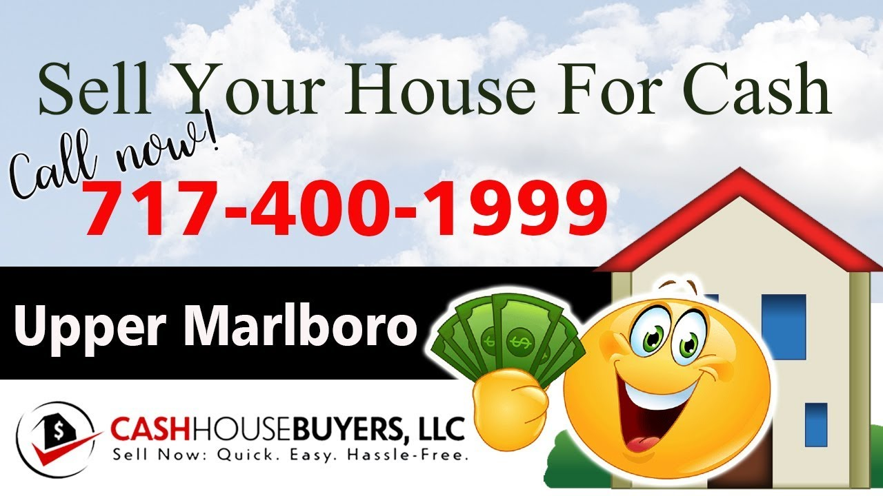 SELL YOUR HOUSE FAST FOR CASH Upper Marlboro MD   CALL 717 400 1999   We Buy Houses Upper Marlboro