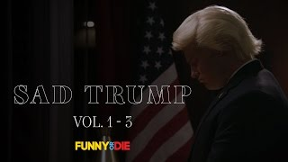 Sad Trump: Vol. 1-3