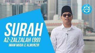 Surah Az-Zalzalah - Imam Muda Iz Almunzir ᴴᴰ