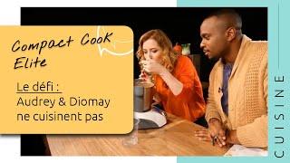 Défi Compact Cook Elite - Audrey & Diomay ne cuisinent pas