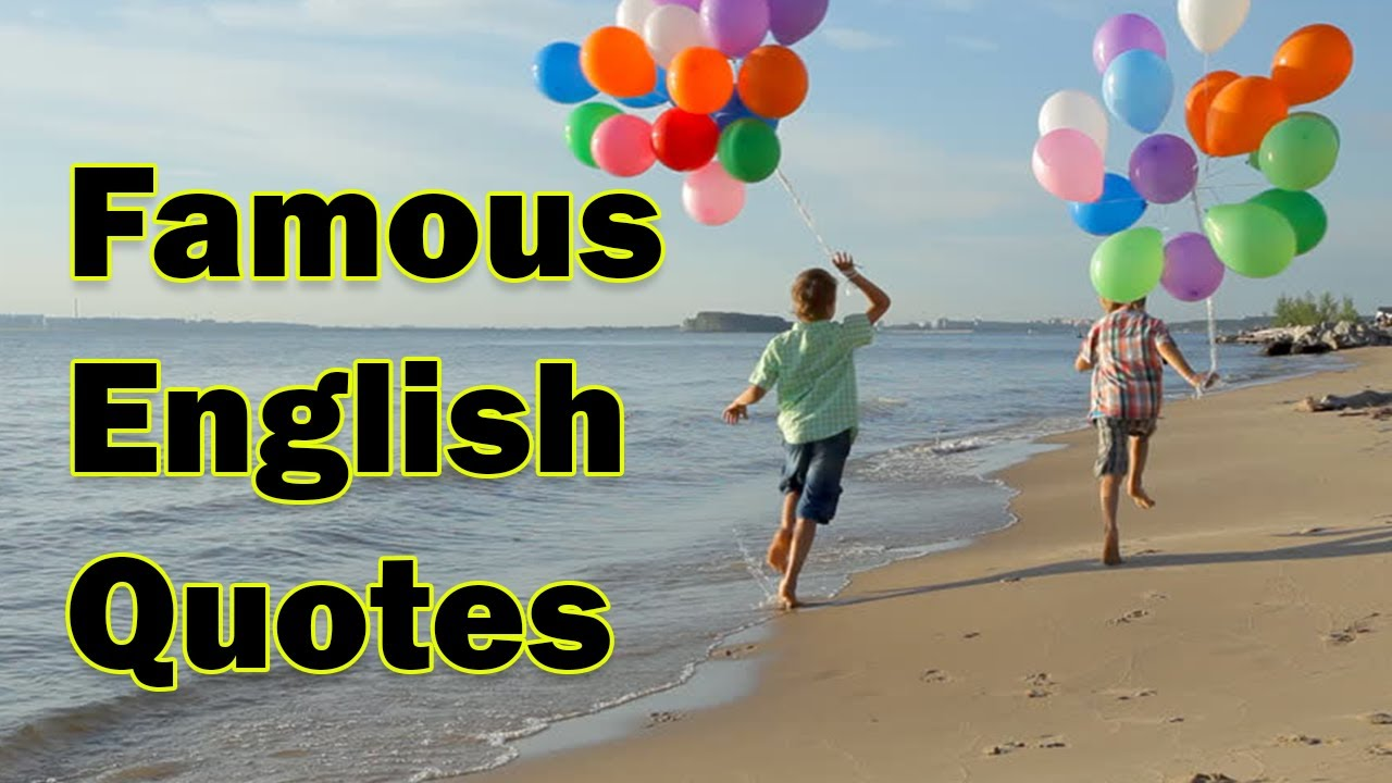 Famous English Quotes | Famous Quotes by English Writers | Famous