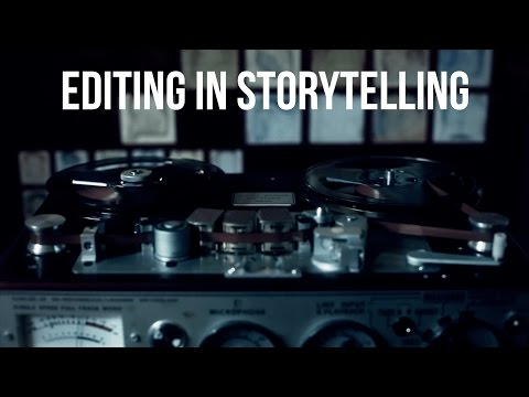 Editing In Storytelling