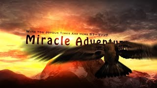 "With You Joyous Times Are Here Ⅳテーマソング""Miracle Adventure"""