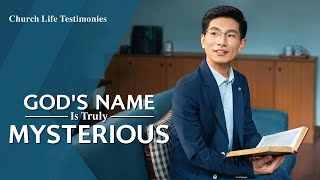 "2020 Christian Testimony Video | ""God's Name Is Truly Mysterious"" (English Dubbed)"