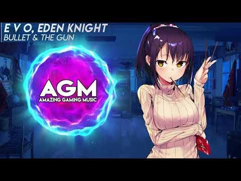 E V O, Eden Knight - Bullet & the Gun