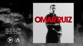 Omar Ruiz- Asi Es La Vida
