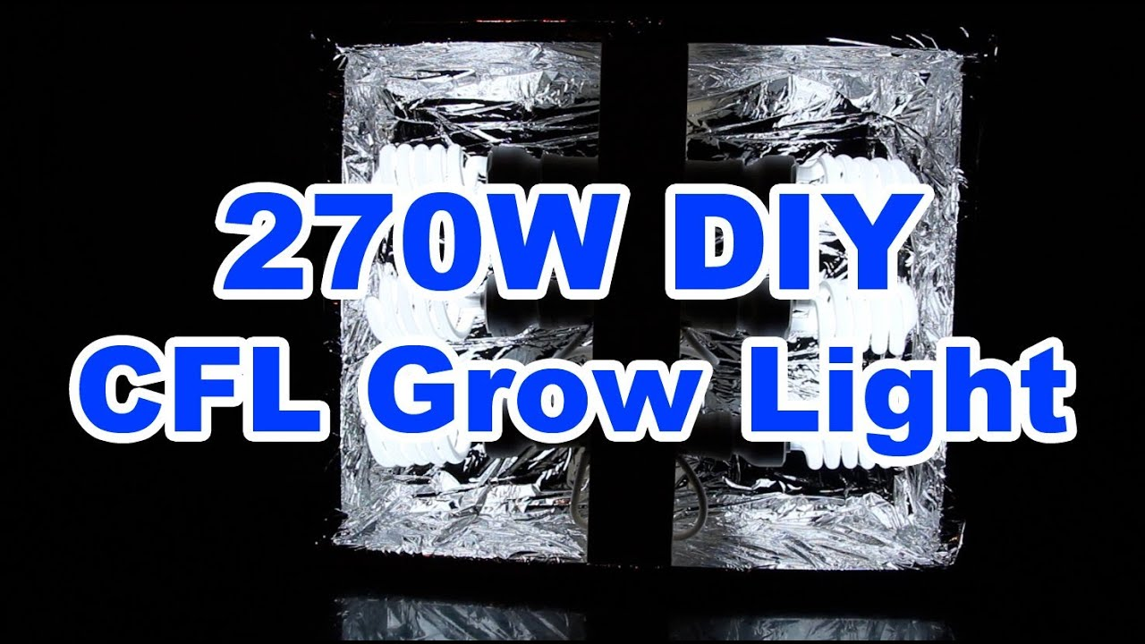 270w DIY CFL Grow Light   $52   How To Build It.   YouTube
