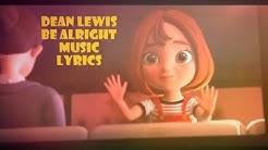 Dean Lewis - Be alright Lyrics