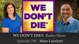 198 Marc Lainhart - The Intuitive Prospector™  on We Don't Die Radio Show