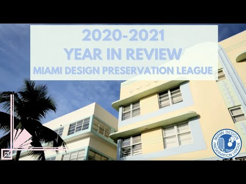2020-2021 Year in Review: Miami Design Preservation League