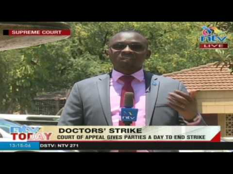 Court of Appeal gives parties a day to end doctors' strike - #HealthCrisis