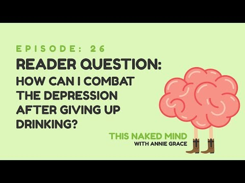 EP 26: Reader Question – How Can I Combat the Depression After Giving Up Drinking?