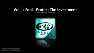 Wellis Fool - Protect the Investment