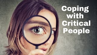 Coping with Criticism and Critical People