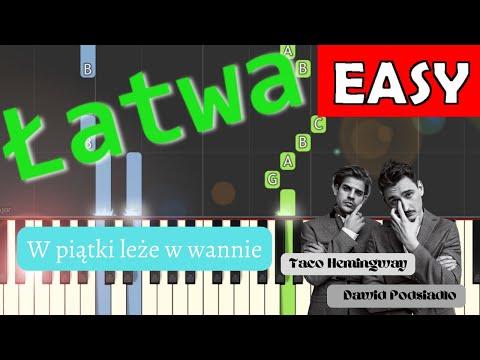🎹 W PIĄTKI LEŻĘ W WANNIE (Taco Hemingway feat. Dawid Podsiadło) - Piano Tutorial (łatwa wersja) 🎹