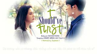 [Vietsub] I Should've First - DoKyum (SEVENTEEN) @ The Great Seducer OST Part.3