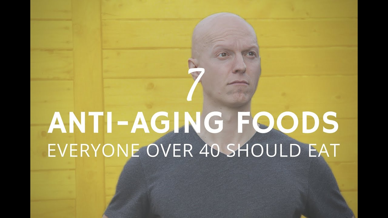 7 anti-aging foods that everyone over 40 should eat - youtube